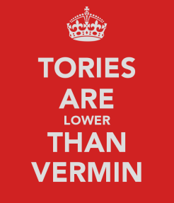 tories-are-lower-than-vermin